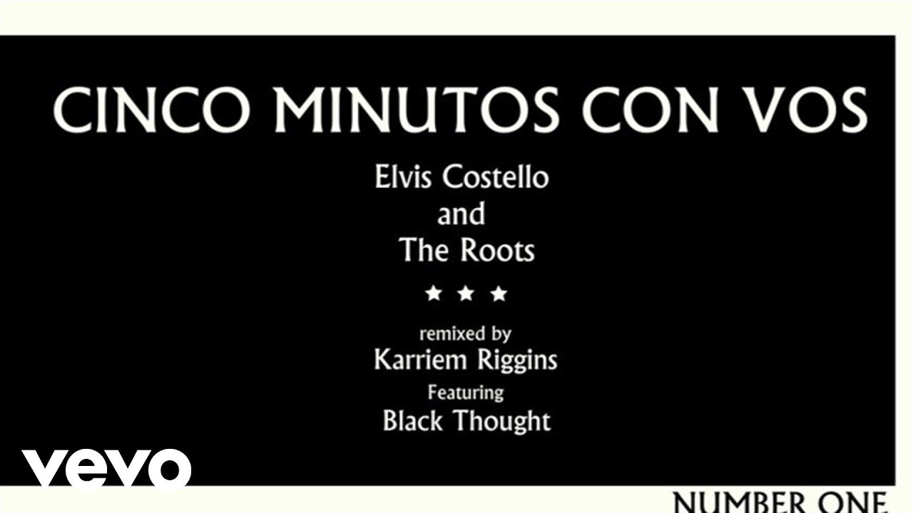 elvis costello udiscover elvis costello and the roots performing cinco minutos con vos karriem riggins remix
