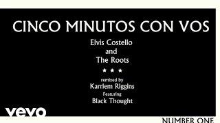 Elvis Costello, The Roots - CINCO Minutos Con Vos (Karriem Riggins Remix/Lyric Video)