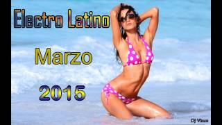 Electro Latino Marzo 2015 (DJ Vince)