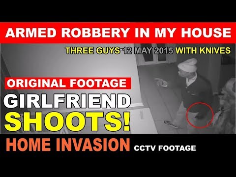 Armed Robbery in my house Girlfriend shoots 12 May 2015