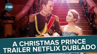 A CHRISTMAS PRINCE | O PRÍNCIPE DO NATAL | TRAILER ORIGINAL DUBLADO NETFLIX
