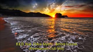 B.E.D.  feat  Chloe Myers - Before I Leave (Freemasons Club Mix) [Enhanced Audio]