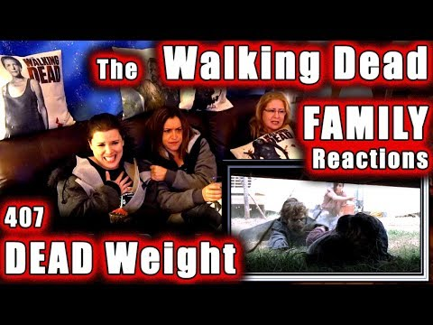 The Walking Dead | FAMILY Reactions | DEAD WEIGHT | 407