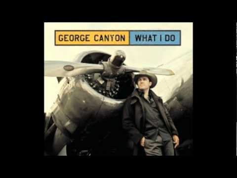 What I Do  George Canyon