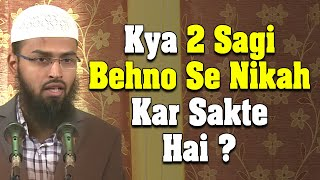 2 Sagi Behno Se Kya Ek Admi Shadi Kar Sakta Hai By Adv. Faiz Syed