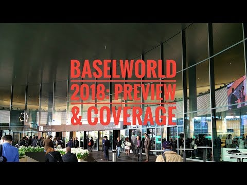 Baselworld 2018: Preview & Coverage Details