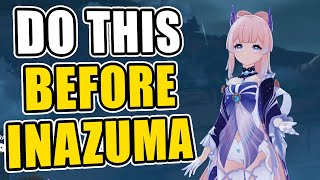 Do this BEFORE Inazuma patch   Prep for 2.0