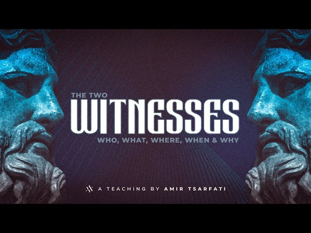 Amir Tsarfati: The Two Witnesses