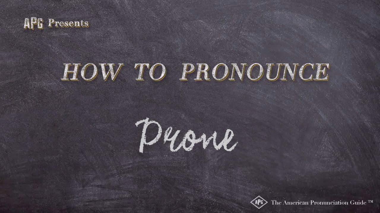 How to Pronounce Prone  Prone Pronunciation