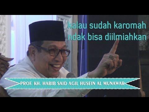 PROF. KH. SAID AGIL HUSEIN AL MUNAWAR, M.A - KALAU SUDAH KAROMAH TIDAK BISA DIILMIAHKAN