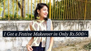 I Got a Festive Makeover in Only 500 Rs/- | Shop On A Budget!
