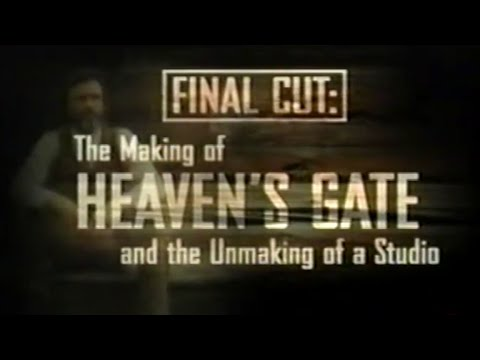 Final Cut: The Making of Heaven's Gate and the Unmaking of a Studio