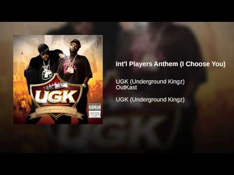 Int'l Players Anthem (I Choose You)