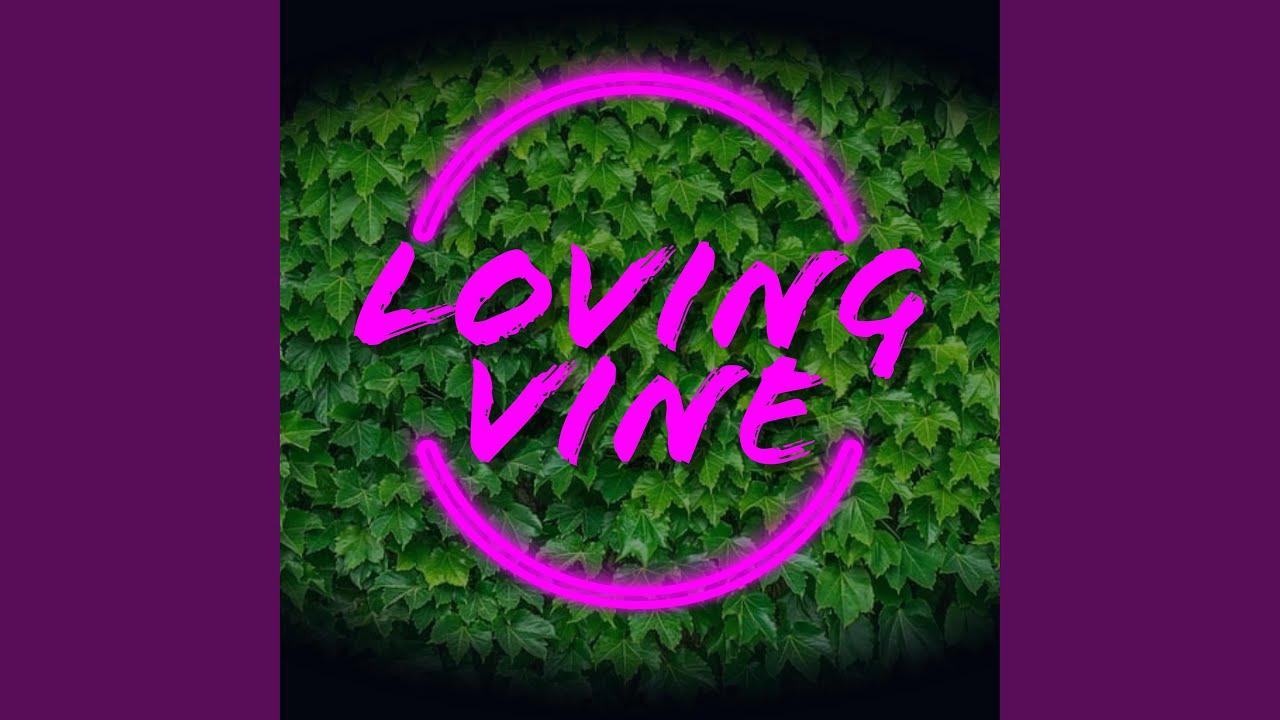Loving Vine