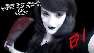 JANE THE KILLER Q&A! EPISODE #1
