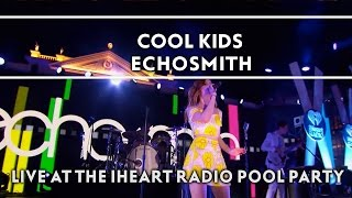 Repeat youtube video Echosmith – Cool Kids (Live on the Honda Stage at the iHeartRadio Summer Pool Party) [EXTRAS]