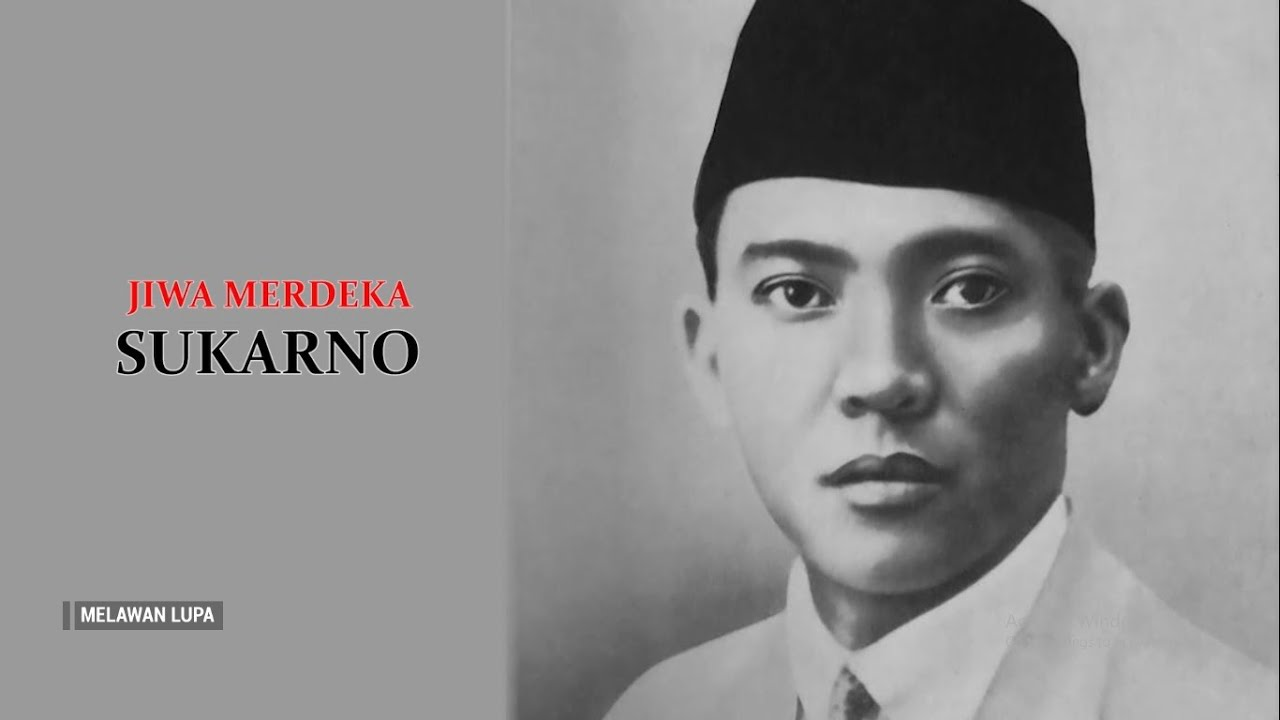 Melawan Lupa - Jiwa Merdeka Sukarno (extended)