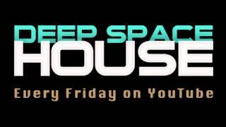 Deep Space House Show 007 | Deep House Mix | Beatport | 2012
