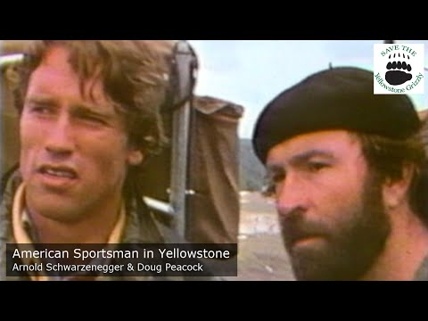 Arnold Schwarzenegger & Doug Peacock - Save the Yellowstone Grizzly