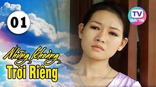 Những Khoảng Trời Riêng - Tập 1 | Giải Trí TV Phim Việt Nam 2020