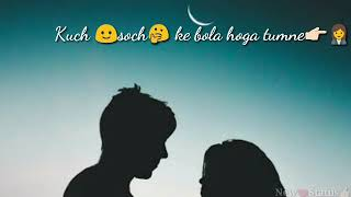 💝Kuch Soch Ke Bola Hoga Tumne , By Whatsapp New Love Status💝