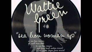 Wattie Green - Sea lion woman (remix)