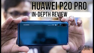 Huawei P20 Pro Review | Digit.in