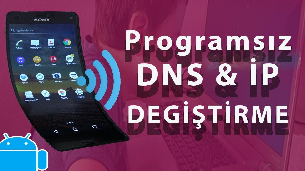 Telefonlarda İP VE DNS degiştirme programsız