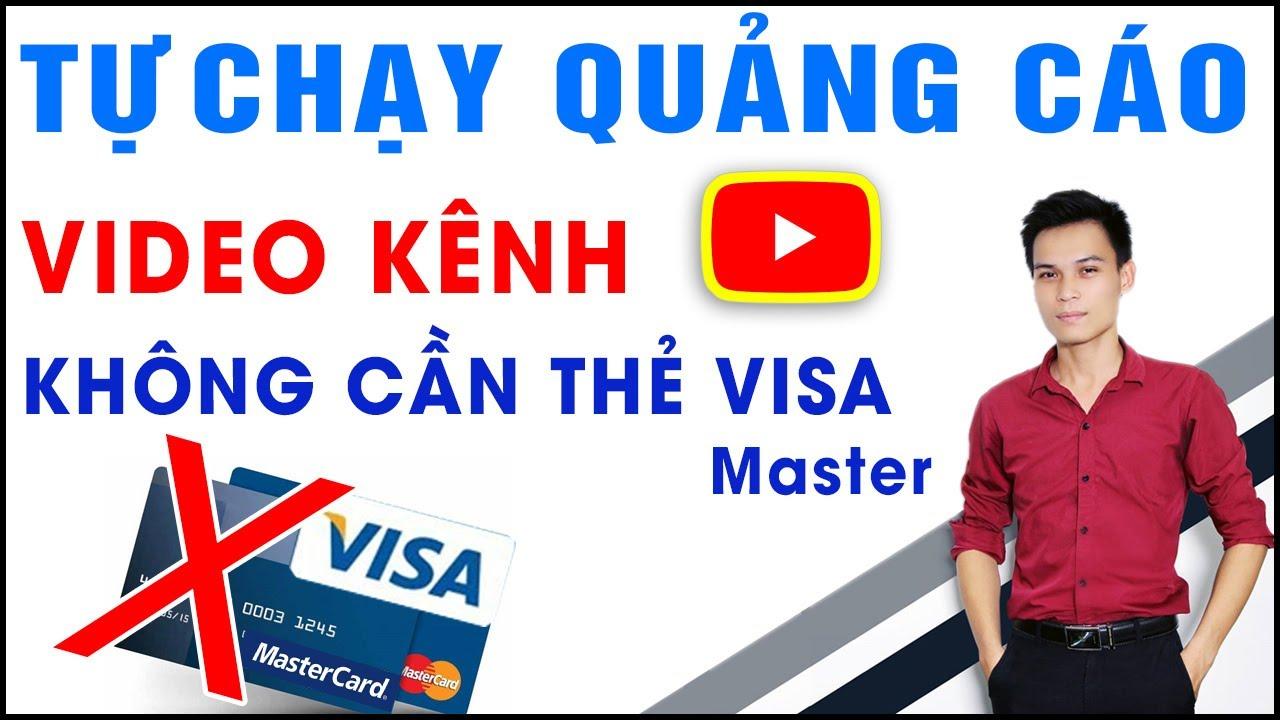 Hướng dẫn chạy quảng cáo video youtube không cần thẻ visa, master | Làm Youtube 2020