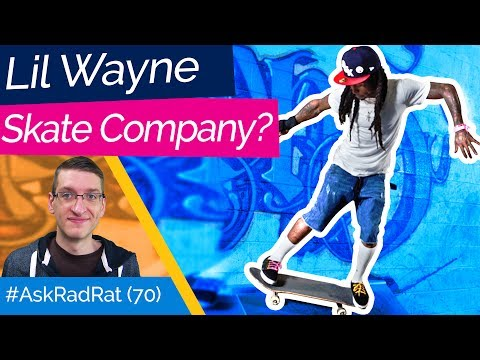 Should Lil Wayne Have a Skate Company? What About Subscription Boxes?   #AskRadRat 70
