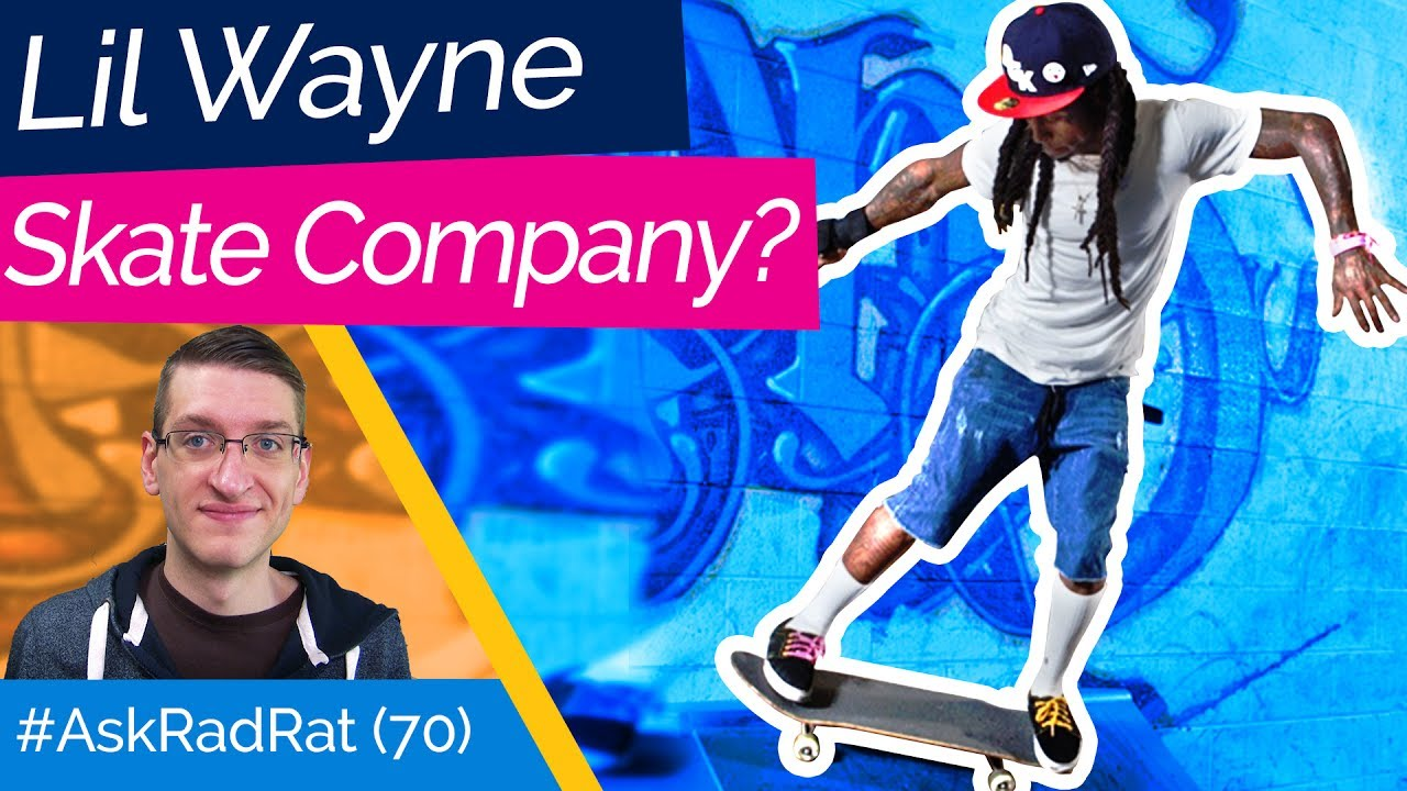 Should Lil Wayne Have a Skate Company? What About ...
