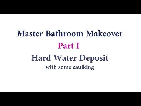 Master Bathroom Makeover -  Part I - Hard Water Deposit with some caulking