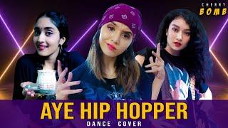 Cherry Bomb - Aye Hip Hopper | Bollywood Dance Choreography | Hattke