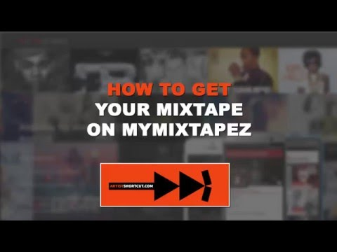 How To Get Your Mixtape On MyMixtapez