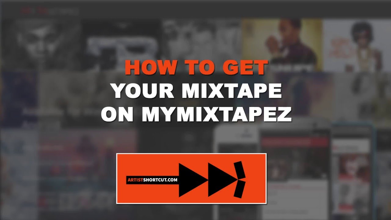 how to get your mixtape on mymixtapez youtube
