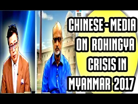 CHINESE MEDIA DIG EYES ON MYANMAR,Chinese Media Discussion on Rohingya Crisis in Myanmar 2017 Latest