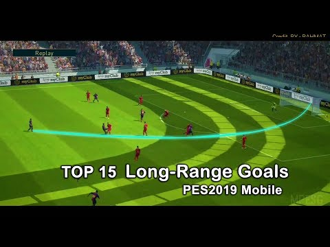 Top 15 Amazing  Long-Range Goals  In PES 2019 Mobile