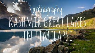 Kashmir Great Lakes | In Timelapse 4K | aritragraphy