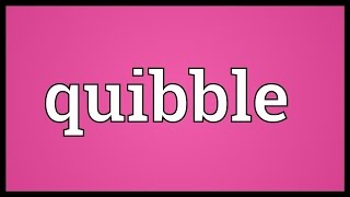 Quibble Meaning