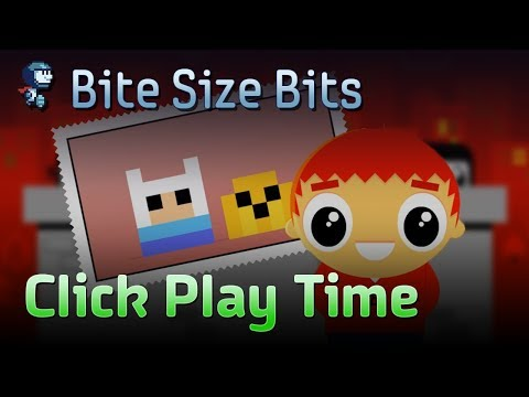 Click Play Time 1 | Bite Size Bits