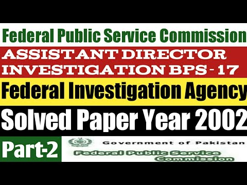 FPSC FIA Assistant Director Investigation BPS-17 Solved Paper 2002 FPSC AD  FIA Past Papers Part-2