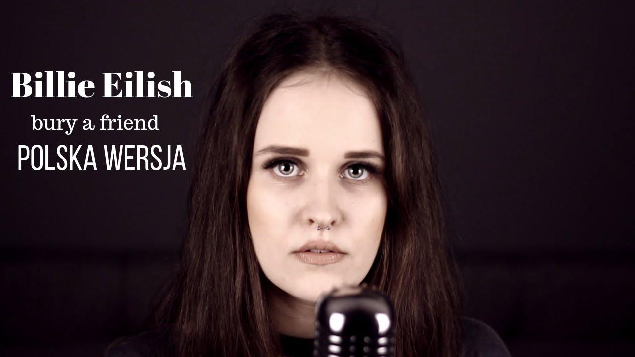 Bury a friend - Billie Eilish | POLSKA WERSJA | Sandra Rugała image