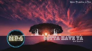 Gotta Have Ya by Kalle Engstrom - [RnB Music]
