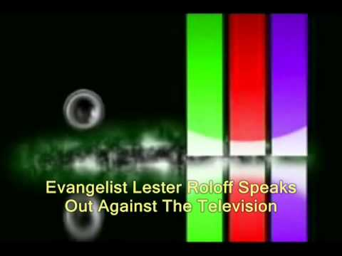 Evangelist Lester Roloff Speaks Out Against The Television