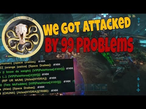 99 problems attacked us  HYDRA vs 99 Problems - Ark official