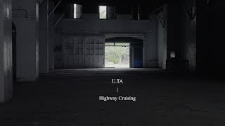 U.TA 屋塔 - 緩飆公路 Highway Cruising (Official Music Video)
