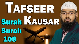 Tafseer Surah Kausar - Surah 108 By Adv. Faiz Syed
