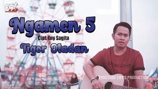 NGAMEN 5 - TIGOR OTADAN [OFFICIAL]