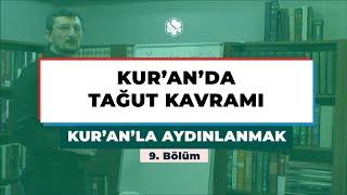 Kur'an'la Aydınlanmak | KUR'AN'DA TAĞUT KAVRAMI
