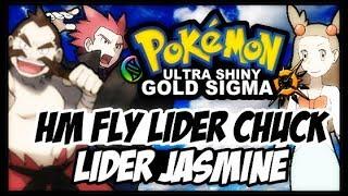 POKEMON ULTRA SHINY GOLD SIGMA VERSION (DETONADO-PARTE 6)-LIDER CHUCK LIDER JASMINE E HM FLY E LANCE